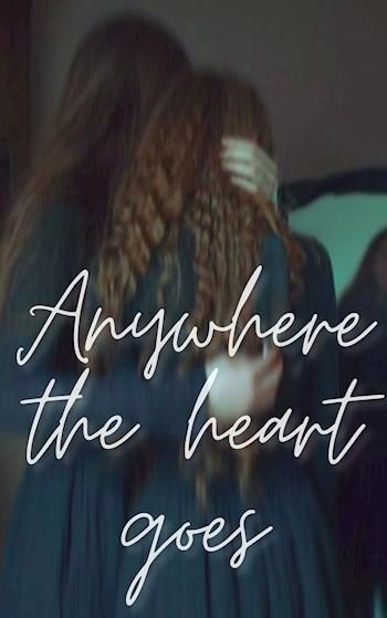 Anywhere the heart goes - Анна Б.