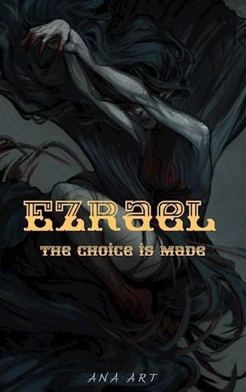 Эзраэль: Выбор сделан - Ana Art