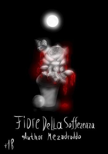 Fiore della sofferenza (Цветок страданий) - Mezadroddo