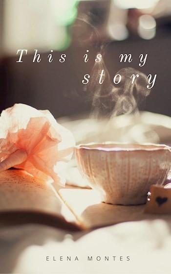 Это моя история - Элена Монтес